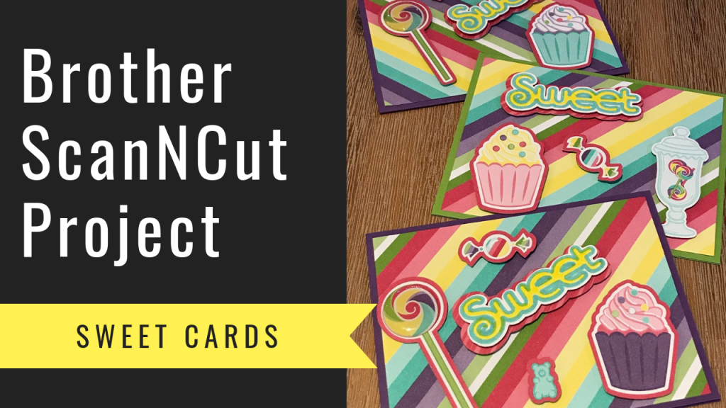 Brother ScanNCut Project - Sweet Cards