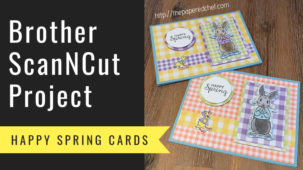 Brother ScanNCut Project - Happy Spring Cards