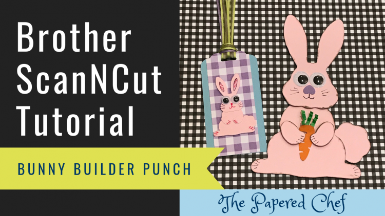 Brother ScanNCut - Bunny Builder Punch