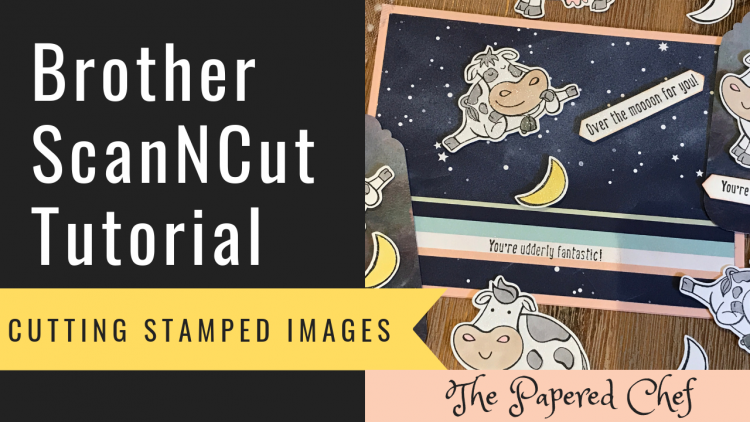 Brother ScanNCut - Cutting Stamped Images - Over the Moon