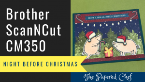 Brother ScanNCut CM350 - Night Before Christmas