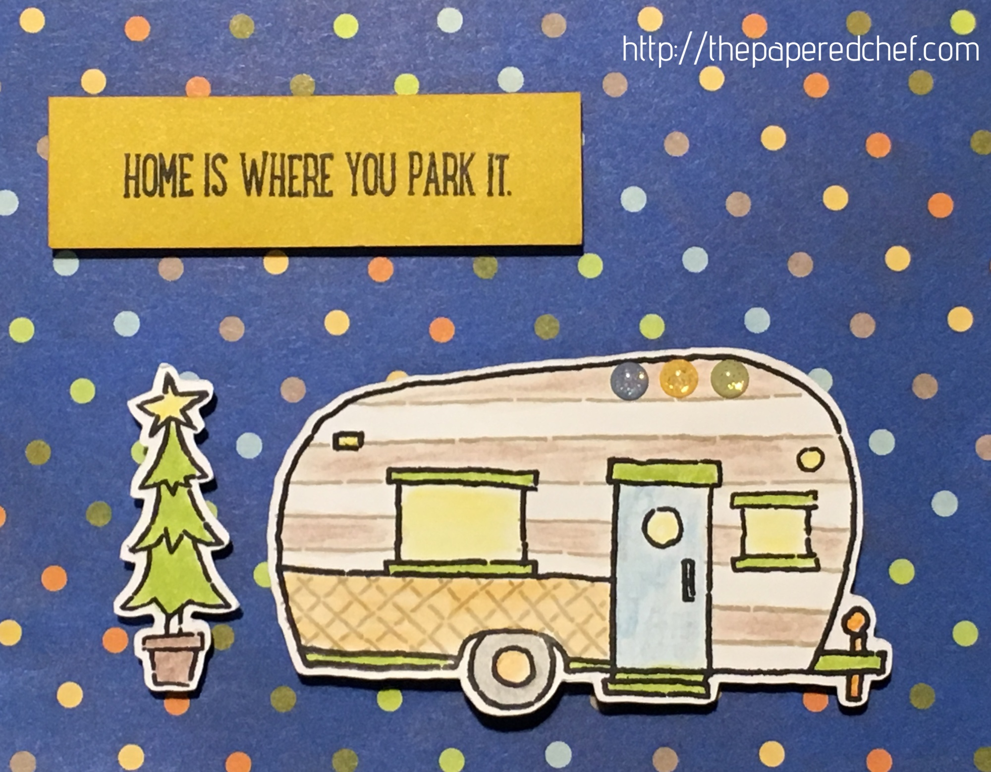 Glamper Greetings - Home is Where you Park It