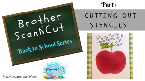 Brother ScanNCut Back to School Series
