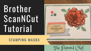 Brother ScanNCut - Stamping Mask - Sentimental Rose