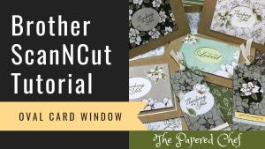 Brother ScanNCut - Oval Window - Magnolia Lane