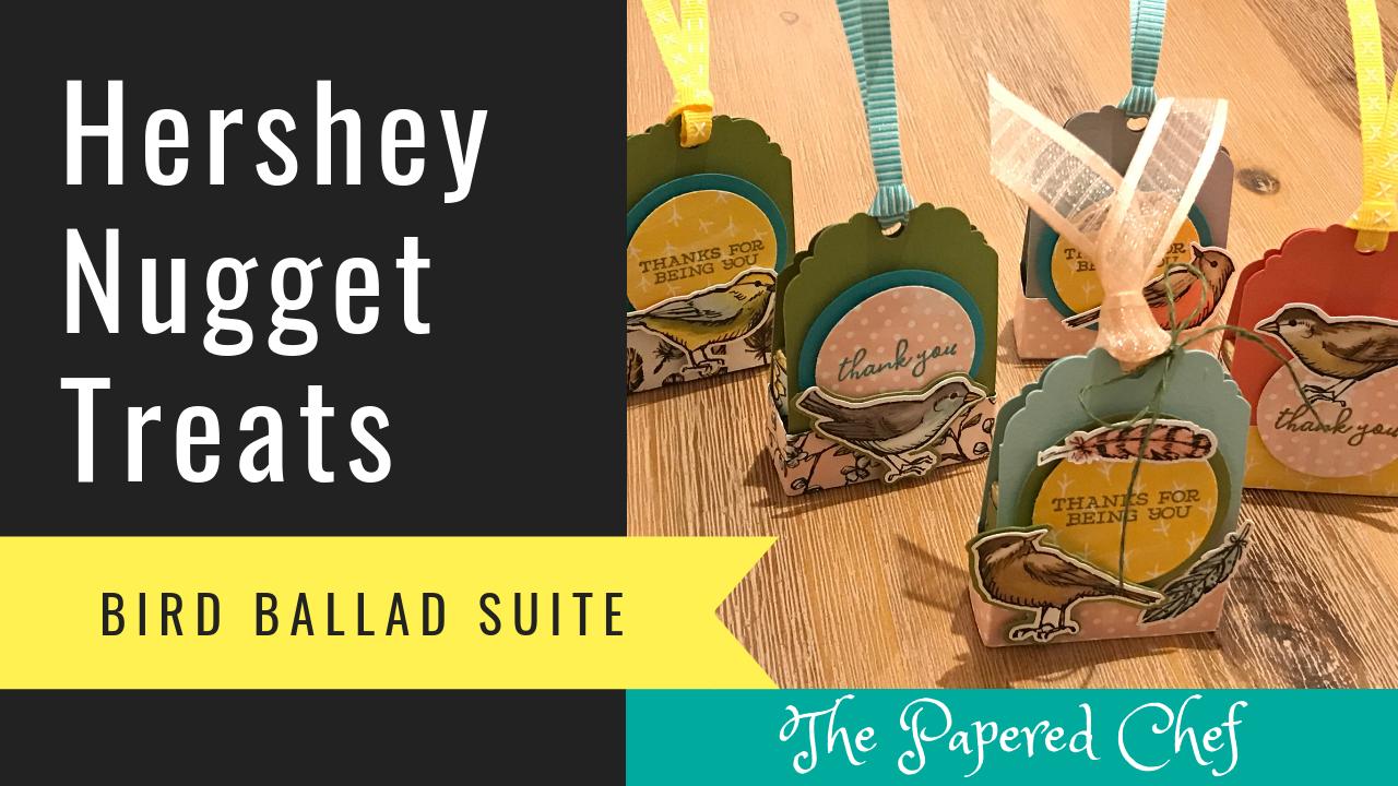Hershey Nugget Treats - Bird Ballad Suite