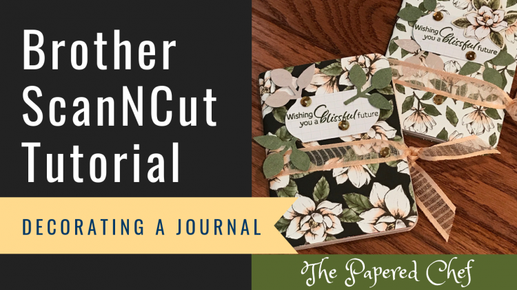 Brother ScanNCut - Decorating Mini Journals - Magnolia Lane dsp