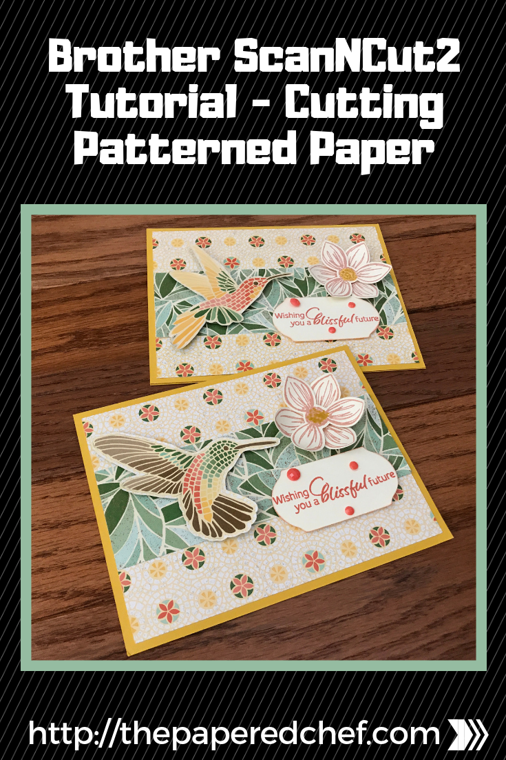 Brother ScanNCut Tutorial - Cutting Patterned Paper - Hummingbirds from Mosaic Mood - Card Project
