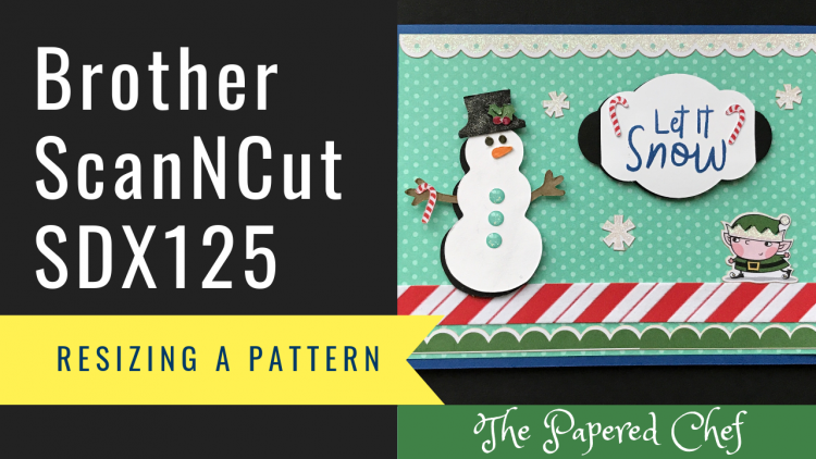 Brother ScanNCut - Resizing a Pattern - Cutting Holly