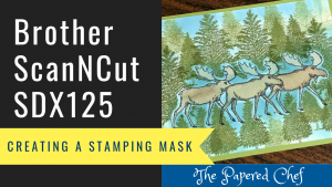 ScanNCut Tutorial - Merry Moose - Creating a Stamping Mask