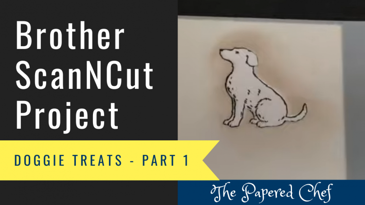 Brother ScanNCut Project - Doggie Treats Part 1