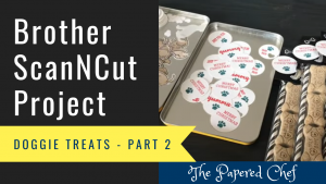 Brother ScanNCut Project - Doggie Treats Part 2