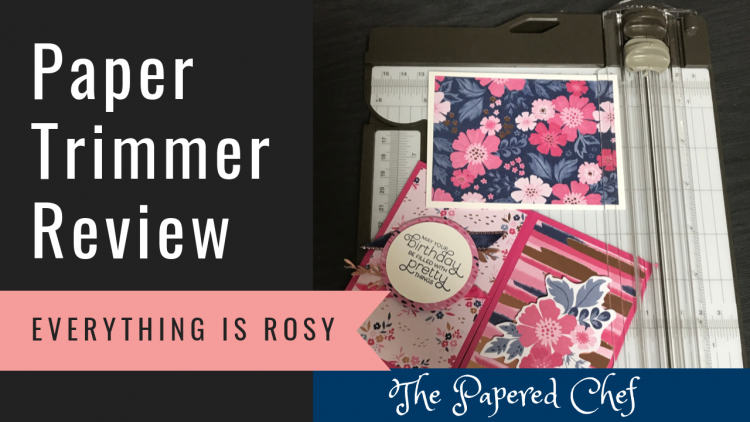 Stampin' Up! Paper Trimmer - Everything is Rosy