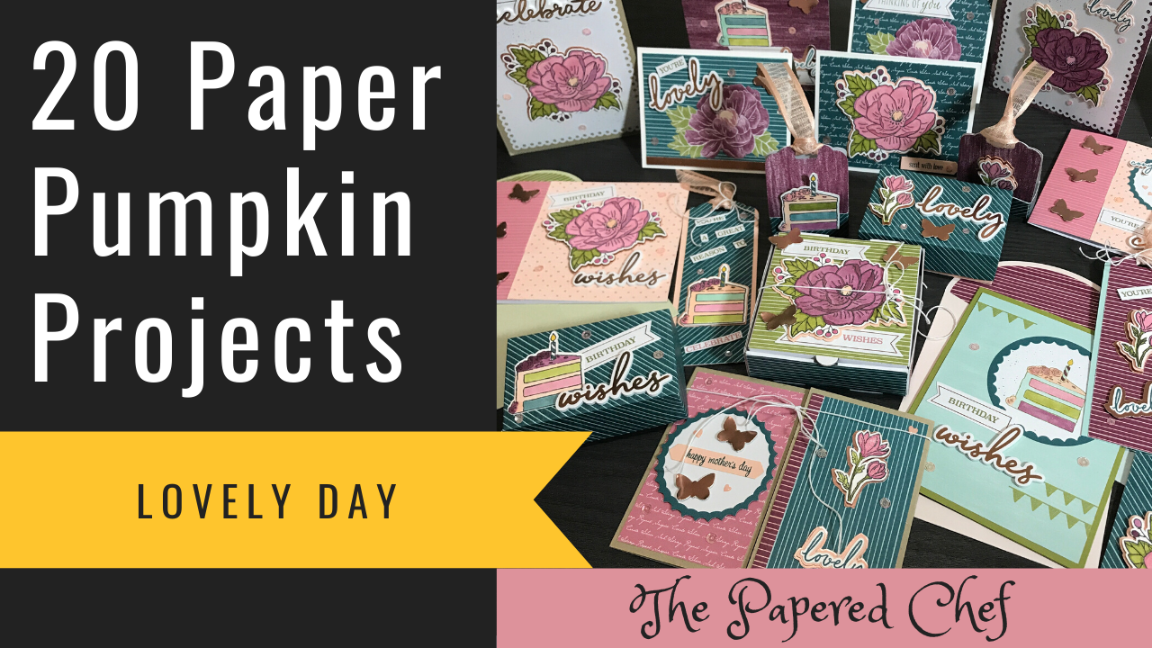 20 Projects - Paper Pumpkin - Lovely Day