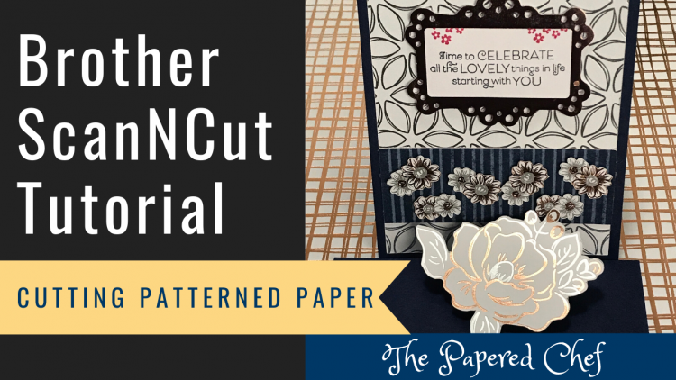 Brother ScanNCut - Cutting Patterned Paper - Flowering Foils