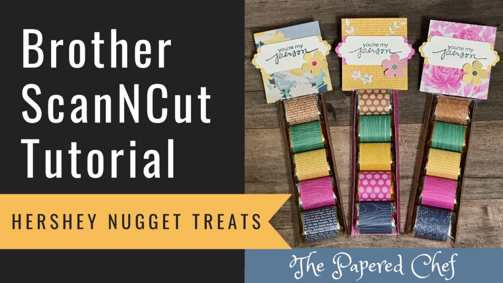 Brother ScanNCut Tutorial - Hershey Nugget Treats