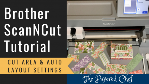 ScanNCut - Cut Area & Auto Layout Settings