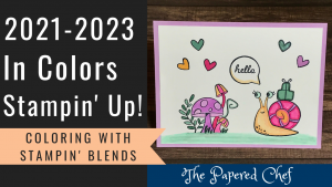 2021-2023 In Colors - Coloring with the Stampin' Blends