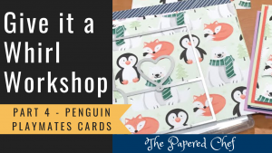 Give it a Whirl - Part 4 - Penguin Playmates