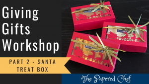 Giving Gifts Part 2 - Santa Treat Box